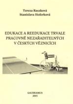 Edukace a reedukace trvale pracovně nezařaditelných v českých věznicích