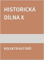Historická dílna X