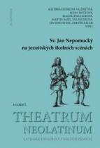 Theatrum neolatinum I. - Sv. Jan Nepomucký na jezuitských školních scénách
