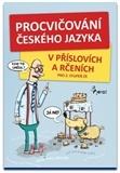 Procvičování českého jazyka  V příslovích a rčeních