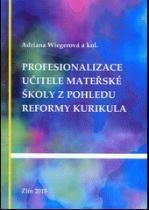 Profesionalizace učitele mateřské školy z pohledu reformy kurikula
