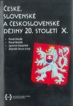 České, slovenské a československé dějiny 20. století X.