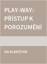 Play-way: Přístup k porozumění a podpoře dětské hry: Sešit účastníka