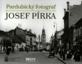 Pardubický fotograf Josef Pírka