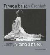 Tanec a balet v Čechách, Čechy v tanci a baletu