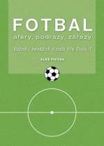 Fotbal - aféry, podrazy, zářezy