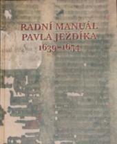 Radní manuál Pavla Ježdíka 1639-1654