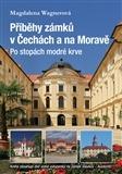 Příběhy zámků v Čechách a na Moravě II