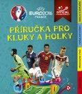 EURO 2016 - Příručka pro kluky a holky