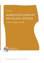 Kompoziční principy Miloslava Ištvana v jeho vlastní tvorbě