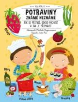 Potraviny známé neznámé - Jak se pěstují, odkud pochází a jak je připravit