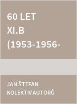 60 let XI.B (1953-1956) Jedenáctileté střední školy v Brně-Táboře