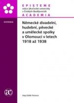 Německé divadelní, hudební, pěvecké a umělecké spolky v Olomouci v letech 1918 až 1938