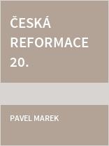 Česká reformace 20. století?