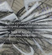 Kniha výtvarných autogramů evropské moderny / The Book of Artistic Autographs of European Modernists
