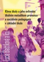 Klima školy a jeho ovlivnění školním metodikem prevence a sociálním pedagogem v základní škole