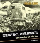 Osudový omyl André Maginota