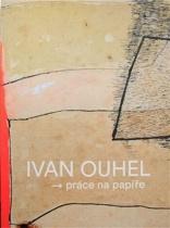 Ivan Ouhel - práce na papíře