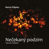 Narcis Půlpán: Nečekaný podzim Narcise Půlpána