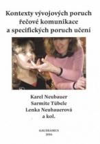 Kontexty vývojových poruch řečové komunikace a specifických poruch čtení