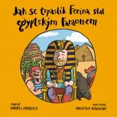 Jak se trpaslík Ferina stal egyptským faraonem