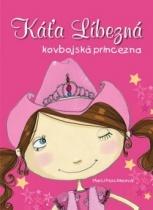 Káťa Líbezná, kovbojská princezn