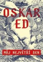 Oskar Ed - Můj největší sen