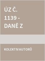 ÚZ č. 1139 Daně z příjmů