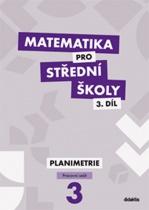 Matematika pro SŠ 3.díl - Pracovní sešit