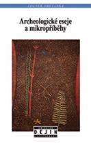 Archeologické eseje a mikropříběhy
