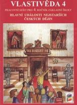 Vlastivěda 4: Hlavní události nejstarších českých dějin - pracovní sešit