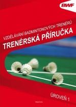 Vzdělání badmintonových trenérů - Trenérská příručka, úroveň 1