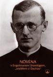 Novéna s Engelmarem Unzeitigem, andělem z Dachau