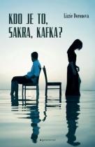 Kdo je to, sakra, Kafka?