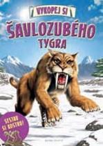 Vykopej si šavlozubého tygra