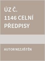 ÚZ č. 1146 Celní předpisy