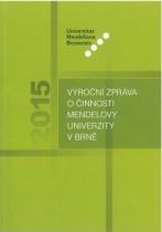 Výroční zpráva o činnosti Mendelovy univerzity v Brně za rok 2015