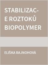 Stabilizace roztoků biopolymerů