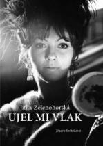 Jitka Zelenohorská - Ujel mi vlak