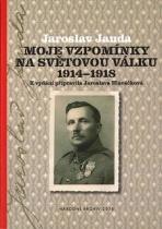 Jaroslav Janda - Moje vzpomínky na světovou válku 1914 - 1918