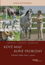 Když mají koně problémy
