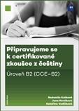 Připravujeme se k certifikované zkoušce z češtiny, úroveň B2