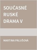 Současné ruské drama v českých překladech a divadelních inscenacích