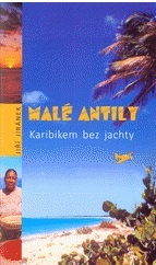 Karibikem bez jachty - Malé Antily