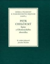 Petr Chelčický - Spisy z Olomouckého sborníku