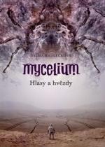Mycelium: Hlasy a hvězdy