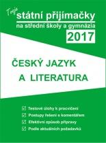 Tvoje státní přijímačky na SŠ a gymnázia 2017 - Český jazyk a literatura