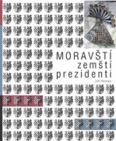 Moravští zemští prezidenti