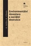 Environmentální devastace a sociální destrukce