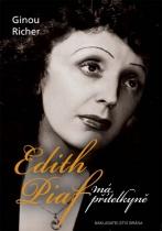 Edith Piaf, má přítelkyně